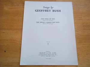 Songs By Geoffrey Bush: Fain Would I Change That Note (Sheet Music): Geoffrey Bush (Composer) and ...