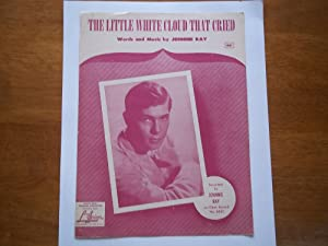 The Little White Cloud That Cried (Sheet: Johnnie Ray (Words