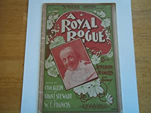 A Royal Rogue: Vocal Gems From the Successful Musical Comedy As Played By Jefferson DeAngelis and ...