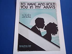 To Have and Hold You In My: Joe Burke (Music