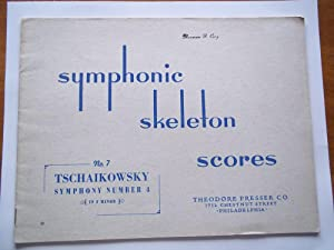 Symphonic Skeleton Scores: No. 7 Symphony Number Four in F Minor By Peter Ilich Tschaikowsky (Music...