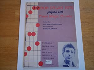 12 Bob Dylan Hits Playable with Three Magic Chords: Words and Music, Picture Chords for Fretted ...