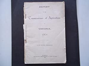 Report of the Commissioner of Agriculture of Virginia 1901, G. W. (George W.) Koiner, Commissioner:...