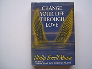 Change Your Life Through Love