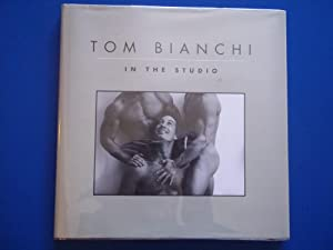 In The Studio (Hardcover First Edition Signed and Inscribed By Author Photographer): Bianchi, Tom