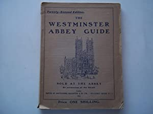 The Westminster Abbey Guide: Twenty-Second Edition Sold at the Abbey By Permission of the Dean (1...
