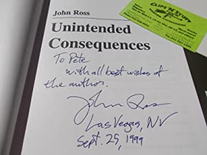 Unintended Consequences (Signed Presentation Copy By Author): Ross, John