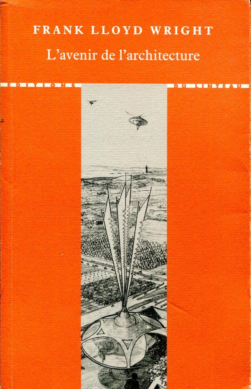 100 Remarquable Concepts L Avenir De L Architecture Wright