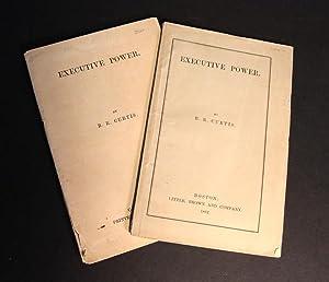 Executive Power: LINCOLN, Abraham]. CURTIS, B.R.