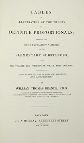 Tables in illustration of the theory of definite proportionals; shewing the prime equivalent ...