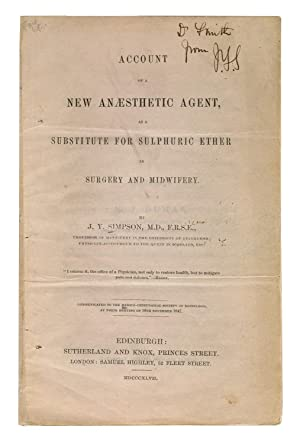 Account of a new anaesthetic agent, substitute for sulphuric ether in surgery and midwifery: ...