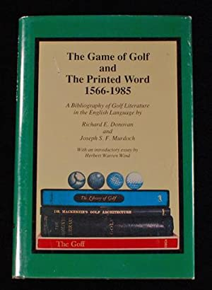 The game of golf and the printed word, 1566-1985: a bibliography of golf literature in the English ...