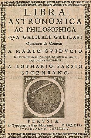 Libra astronomica ac philosophica qua Galilaei Galilaei opiniones de cometis a Mario Guicucio in ...