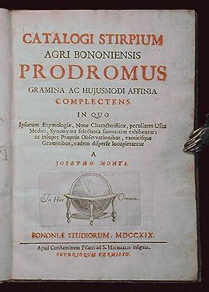 Catalogi stirpium agri bononiensis prodromus gramina ac hujusmodi affinia complectens.: MONTI, ...