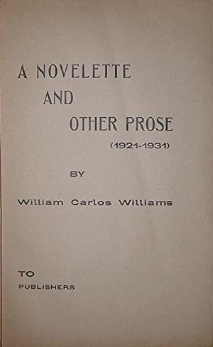 A novelette and other prose (1921-1931). To publishers: WILLIAMS, William Carlos