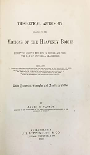 Theoretical astronomy relating to the motions of heavenly bodies revolving around the sun in ...