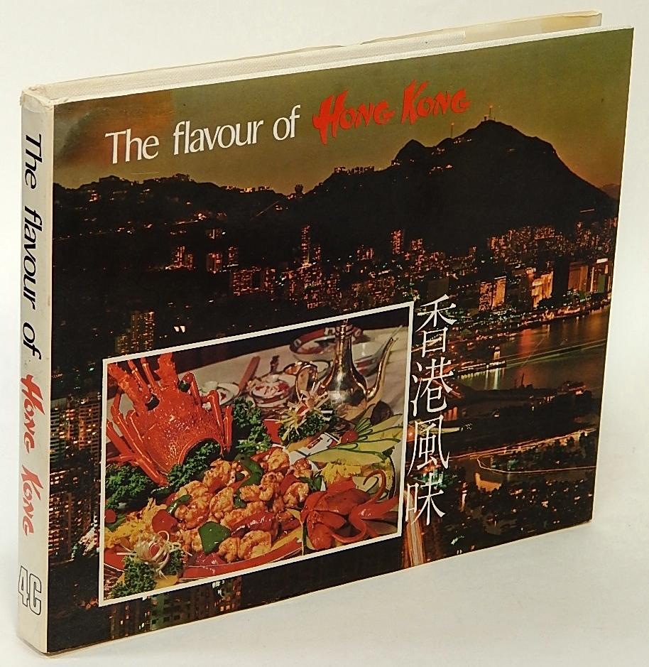 The Flavour of Hong Kong - ORPIN, Jacki (compiler); TEO, Harold (photos); HITCHCOCK, John (editor)