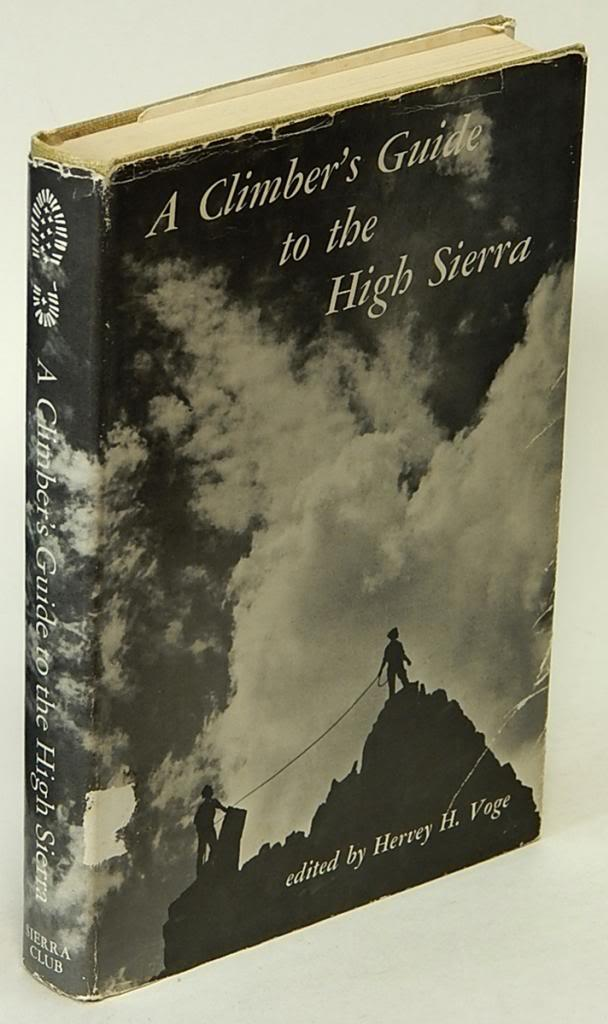 A Climber's Guide to the High Sierra: VOGE, Hervey H. (editor)