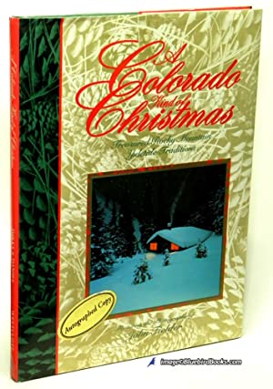 A Colorado Kind of Christmas: Treasured Rocky Mountain Yuletide Traditions (Signed Copy)