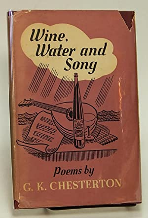 Wine, Water and Song: CHESTERTON, G. K.