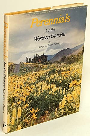 Perennials for the Western Garden: The Amateur Gardener's Fieldbook for the Growing of Perennials...