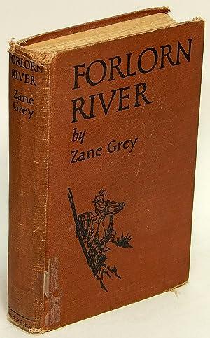 Forlorn River: A Romance: GREY, Zane