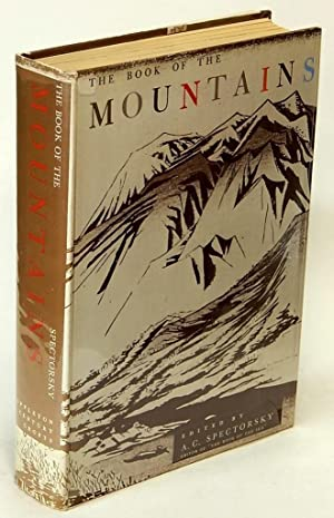 The Book of the Mountains: Being a Collection of Writings About the Mountains in all Their Aspects;...
