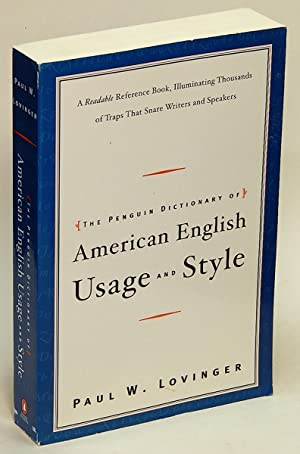 The Penguin Dictionary of American Usage and Style: A Readable Reference Book, Illuminating Thous...