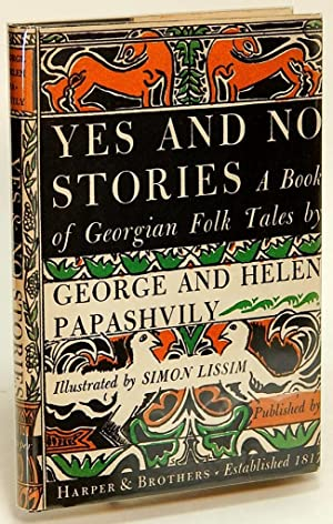 Yes and No Stories: A Book of Georgian Folk Tales: PAPASHVILY, George and Helen