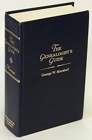 The Genealogist's Guide (4th Edition): MARSHALL, George W.