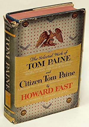 The Selected Work of Tom Paine and Citizen Tom Paine (First Modern Library edition, ML #G68.1): ...