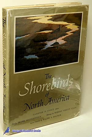 The Shorebirds of North America: STOUT, Gardner D. (editor and sponsor); MATTHIESSEN, Peter (text);...