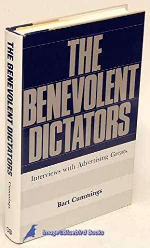 The Benevolent Dictators: Interviews with Advertising Greats: CUMMINGS, Bart