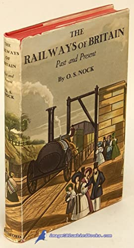The Railways of Britain: Past and Present: NOCK, O. S.