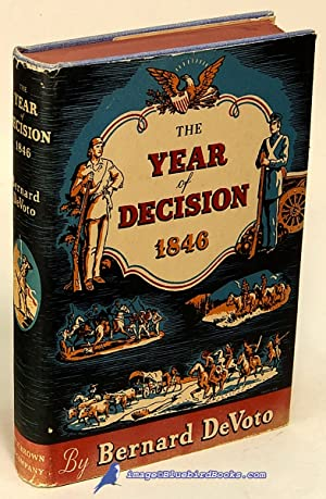 The Year Of Decision: 1846: DeVOTO, Bernard
