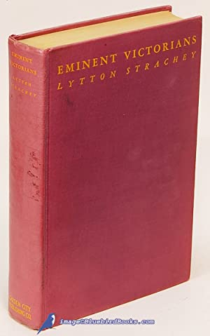 Eminent Victorians: Cardinal Manning, Dr. Arnold, Florence Nightingale, General Gordon: STRACHEY, ...