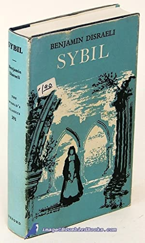 Sybil, or The Two Nations (Oxford World's Classics #291): DISRAELI, Benjamin