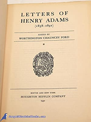 Letters of Henry Adams 1858-1891: Limited First Edition (Volume I only): ADAMS, Henry; FORD, ...