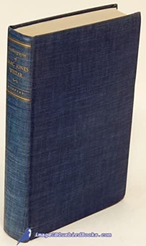 Autobiography of Isaac Jones Wistar, 1827-1905: Half a Century in War and Peace: WISTAR, Isaac ...