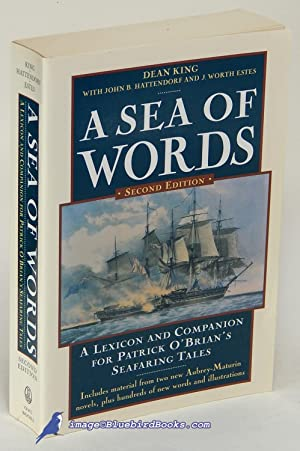 A Sea of Words: A Lexicon and Companion for Patrick O'Brian's Seafaring Tales (Second Edition)