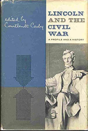 Lincoln and the Civil War A Profile and a History