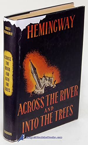 Across the River and Into the Trees (in FACSIMILE jacket): HEMINGWAY, Ernest
