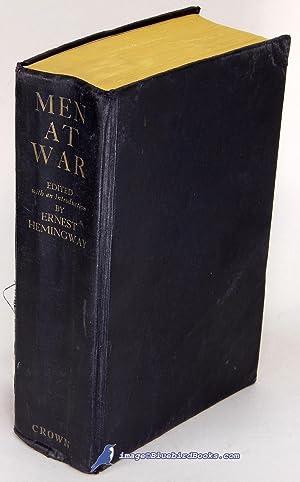Men at War: The Best War Stories of All Time: HEMINGWAY, Ermest (editor)