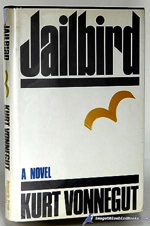 Jailbird: A Novel: VONNEGUT, Kurt