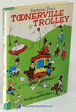 Fontaine Fox's Toonerville Trolley: FOX, Fontaine (creator); GALEWITZ, Herb; WINSLOW, Don (...