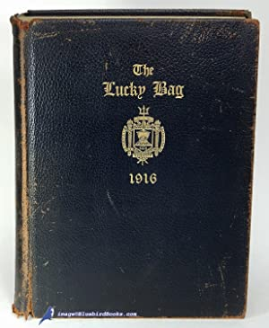 The Lucky Bag: The Annual of the Brigade of Midshipmen United States Naval Academy, 1916: The Class...