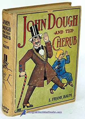 John Dough and the Cherub: BAUM, L. Frank