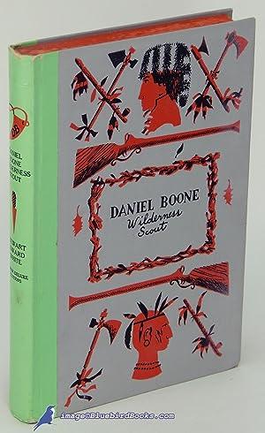 Daniel Boone: Wilderness Scout: WHITE, Stewart Edward