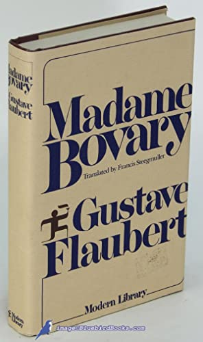 Madame Bovary: Patterns of Provincial Life (Steegmuller: FLAUBERT, Gustave