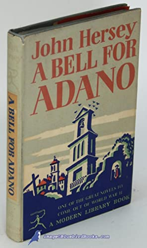 A Bell for Adano (First Modern Library Edition, ML #16.3): HERSEY, John